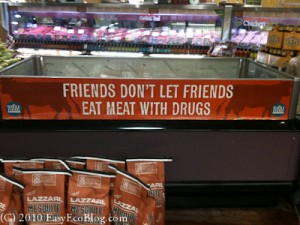 "At Whole Foods: ""Friends don't let friends eat meat with drugs."""