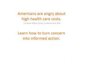 Americans are angry about high healthcare costs.
